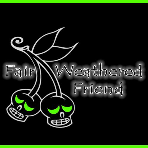 Fair Weatherd Friend - DEMO