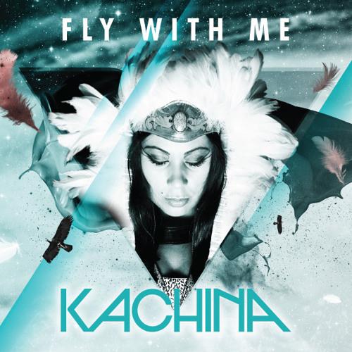 Kachina - Fly With Me - Big Room Radio