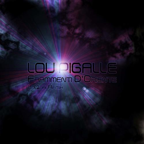 Lou Pigalle - Frammenti D'Oriente  (LoQuai Remix) [Avioground Rec.]