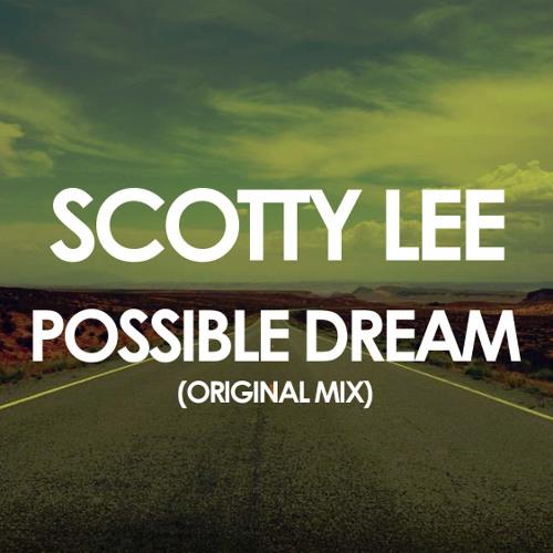 Possible Dream - Scotty Lee (Original Mix) Free Download