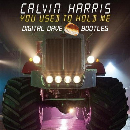 MASHUP | Calvin Harris vs. A-Trak & Tommy Trash - You Used To Hold Me (Digital Dave Tuna Melt Bootleg)