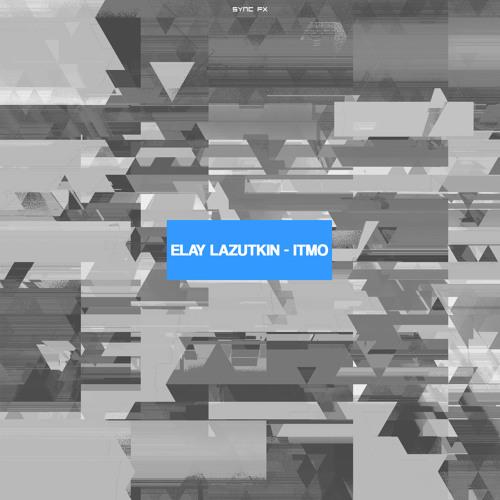 Elay Lazutkin - Itmo (2013)