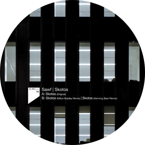 M_Rec Ltd 16 - Sawf - Skotos (Incl. Milton Bradley / Henning Baer Remix)