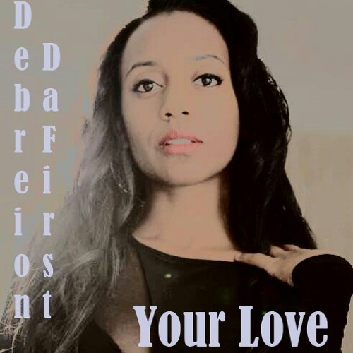 "Debreion DaFirst ""Your Love"""