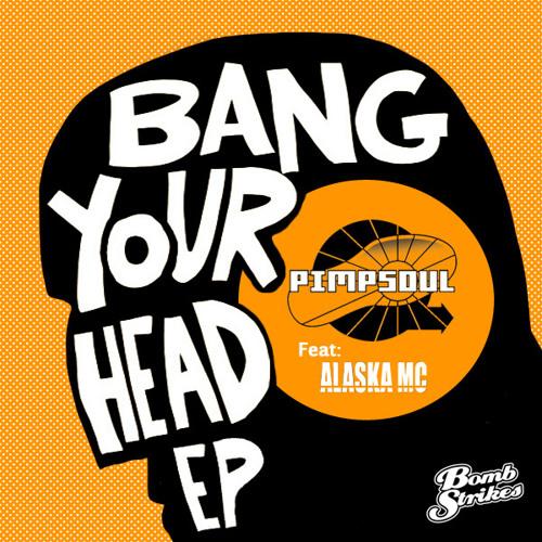 Pimpsoul - Bang your head E.P