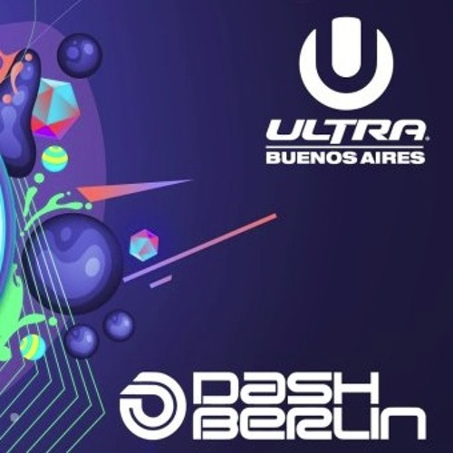 Dash Berlin Live Mix: Ultra Music Festival Buenos Aires - February 19th, 2013