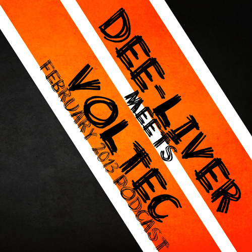 ☆ dee-liver meets voltec // February 2013 podcast //☆