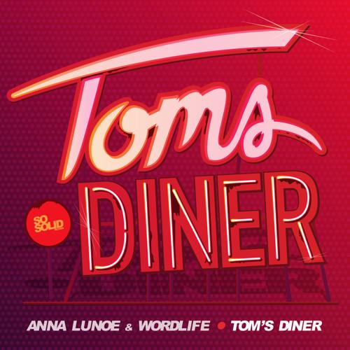 Anna Lunoe & wordlife - Tom's Diner (Alex mac mix)