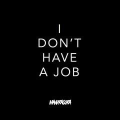 Mandragora - I Don't Have a Job