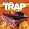 6Blocc Presents - West Coast Trap Vol. 2
