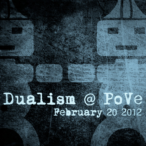 DUALISM @ PoVe Event (Feb 20th 2013) Bern (CH)