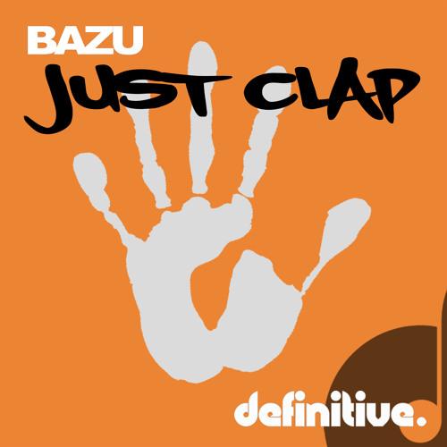 Bazu - Just Clap [Definitive]