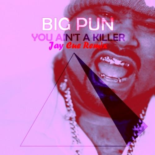 "Big Pun - ""You Ain't A Killer"" (Jay Cue Remix)"