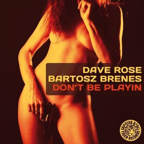 Dave Rose and Bartosz Brenes- Don't Be Playin hits #75 on Beatport House!!!