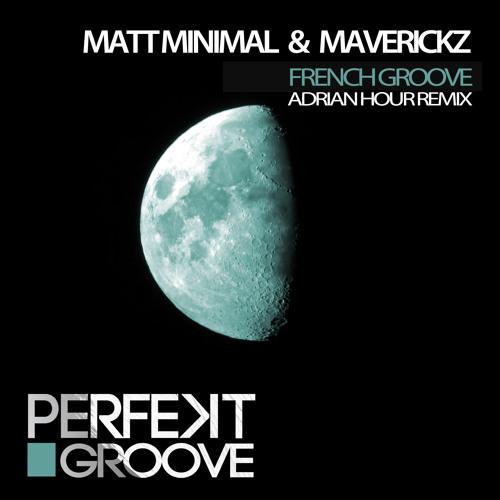 Matt Minimal , Maverickz - French Groove ( Original Mix ) [Perfekt Groove]