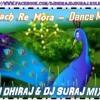 Nach Re Mora - Dance Mix - DJ DHIRAJ DJ SURAJ FROM KOLHAPUR