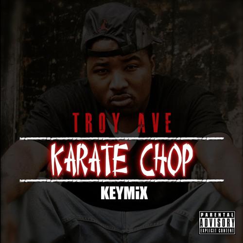 Troy Ave - KARATE CHOP KEYMiX