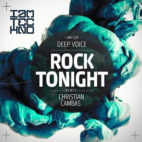 Deep Voice - Rock Tonight (Christian Cambas Remix) [I Am Techno]