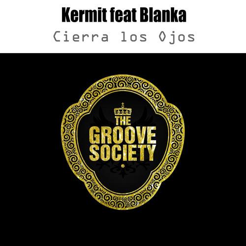 Kermit Featuring Blanca - Cierra Los Ojos