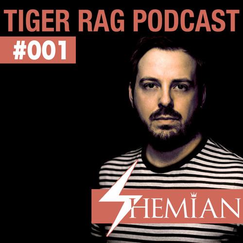 Tiger Rag Podcast 001 - Shemian