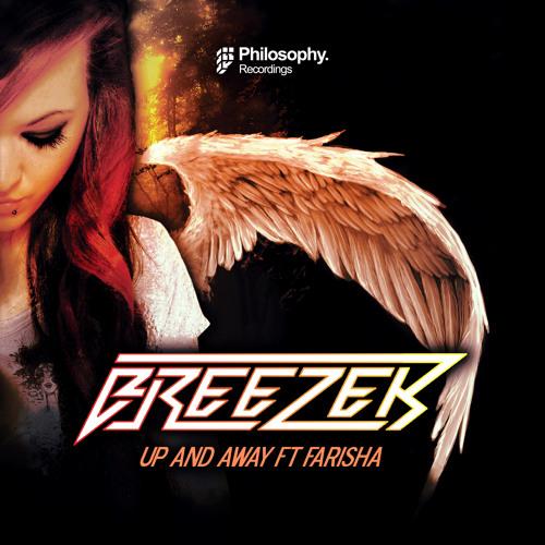 Breezer - Up And Away Ft. Farisha (Original Mix) [FREE DOWNLOAD!]