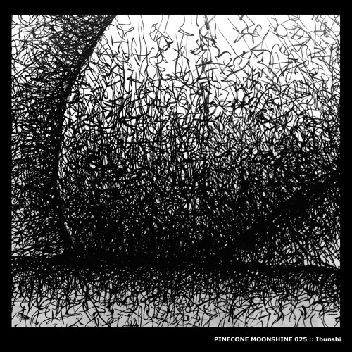 Ibunshi - Hylozoism - Reach Beyond EP - Pinecone Moonshine