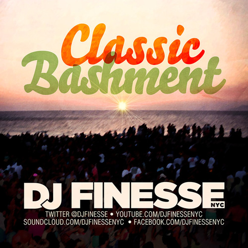 Classic Bashment - DJ Finesse NYC (Check description for individually tracked download)