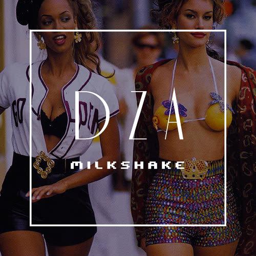 DZA・Milkshake・(ハウ・トゥ・メイク)