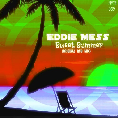 Eddie Mess - Sweet Summer(CUT) Available on Beatport!