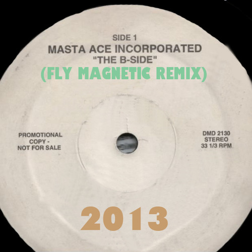 Masta Ace Inc. - The B-Side (Fly Magnetic Remix)