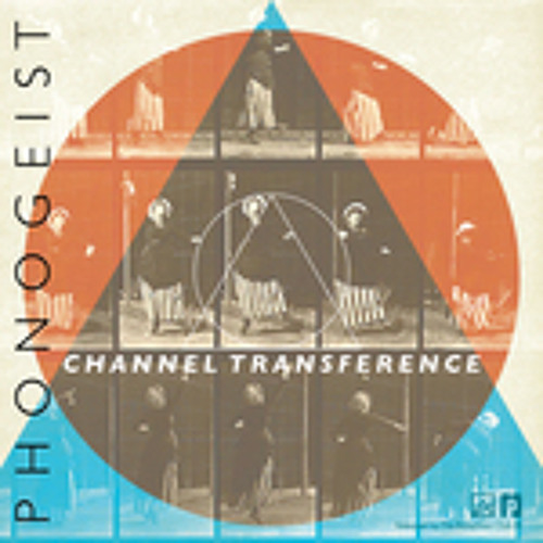 P h o n o g e i s t - Channel Transference (EP Out March 1st)