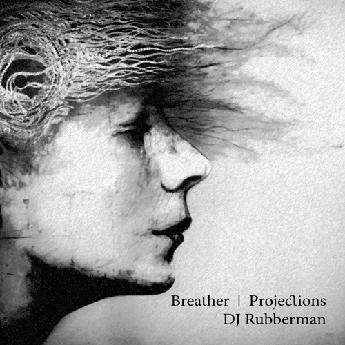 Breather  I  Projections  I  DJ Rubberman
