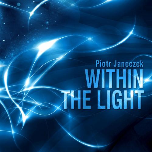 Piotr Janeczek - Within The Light (Sample 3)