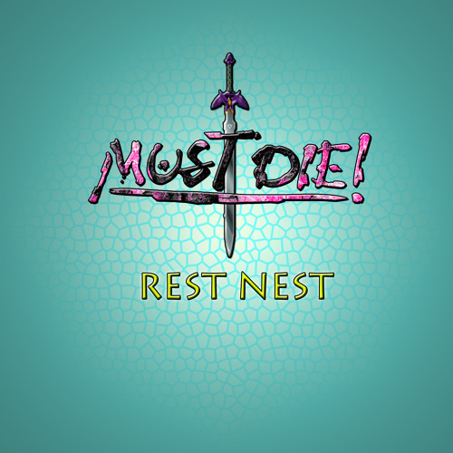 MUST DIE! - Rest Nest (FREE DOWNLOAD)