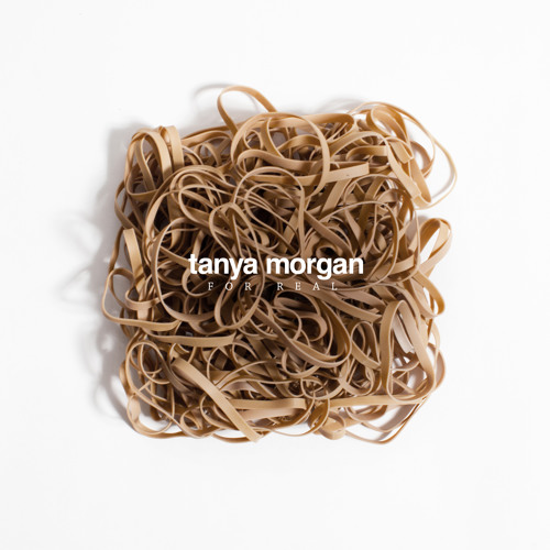 Tanya Morgan - For Real