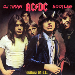 Acdc - Highway to hell (Dj TiMan Bootleg)