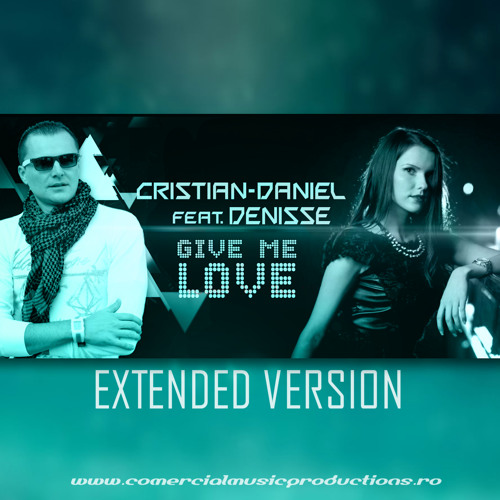 Cristian-Daniel feat. Denisse - Give Me Love [CLUB EXTENDED]
