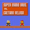 Super Mario Bros. vs. Caetano Veloso (Bertazi 8-bit Remix)