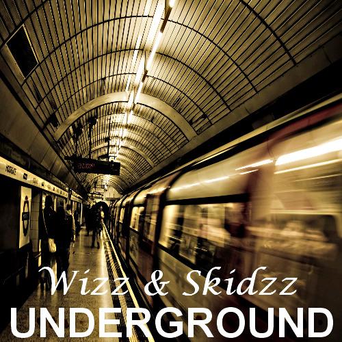 Wizz & Skidzz - Underground