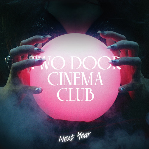 Two Door Cinema Club - Next Year (RAC mix)