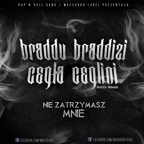 Braddu x Cegła/MaccaSquad - Nie zatrzymasz mnie (2013)
