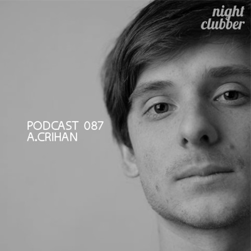 A.crihan - Nightclubber Podcast 87