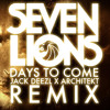 Seven Lions - Days To Come (Jack Deezl & Architekt Remix)