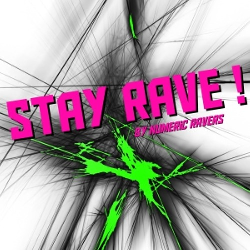 """""""ELECTRO RAVE"""" (Preview / Album """"Stay Rave"""", 20 tracks free download at www.numericravers.com)"""
