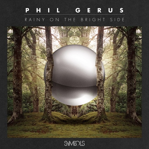 Phil Gerus - Bring Me There - Out on SYMBOLS RECORDINGS