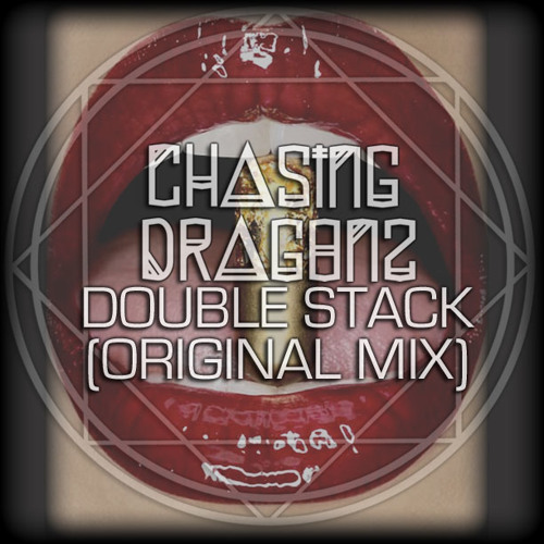 CHΔЅI∏G DRΔGΘ∏Z - Double Stack (Original Mix)