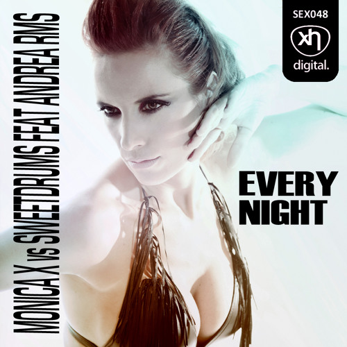 SEX048: MONICA X & SWEETDRUMS FEAT ANDREA RMS - Every Night
