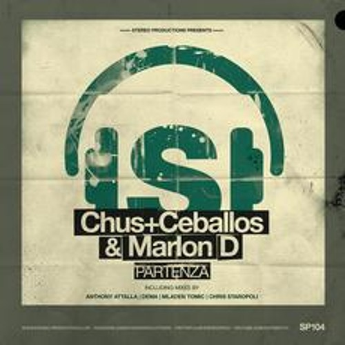 Chus + Ceballos - Partenza (Anthony Attalla Remix) :: {Stereo Productions} ~ Soundcloud Edit