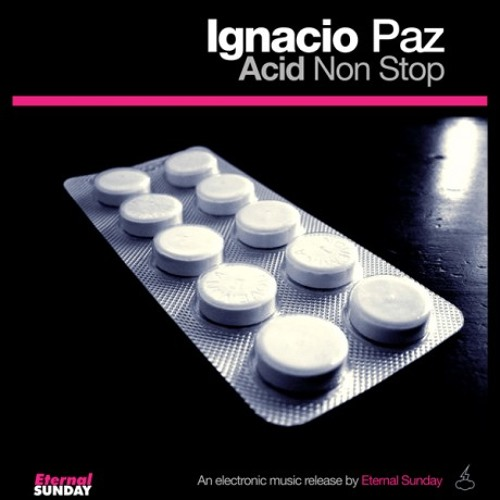 Ignacio Paz - Acid non stop - **Out now** [Eternal Sunday Records]