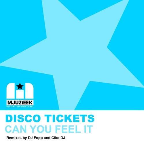 OUT NOW! Disco Tickets - Can You Feel It (DJ Fopp Mix)